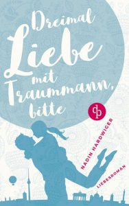 Romance Alliance - Nadin Hardwiger mit Dreimal Liebe mit Traummann, bitte