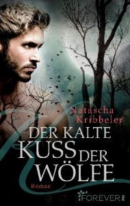 Romance Alliance - Natascha Kribbeler mit Der kalte Kuss der Wölfe