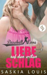 Romance Alliance - Saskia Louis mit Baseball Love - Liebe auf den ersten Schlag