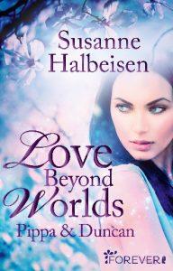 Romance Alliance - Susanne Halbeisen mit Love Beyond Worlds - Pippa und Duncan